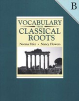 Vocabulary from Classical Roots Book  B (Grade 8; Homeschool  Edition)