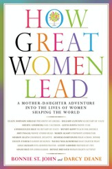 How Great Women Lead: A Mother-Daughter Adventure into the Lives of Women Shaping the World - eBook