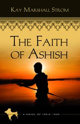 The Faith of Ashish (Book 1 of Blessings of India Series) - eBook