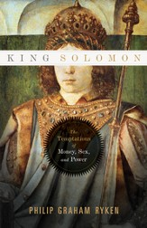 King Solomon: The Temptations of Money, Sex, and Power - eBook