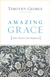 Amazing Grace (Second Edition): God's Pursuit, Our Response - eBook