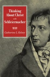 Thinking about Christ with Schleiermacher