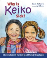 Why is Keiko Sick?: A Conversation with Your Child about Why Bad Things Happen - PDF Download [Download]