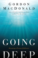 Going Deep: Becoming a Person of Influence