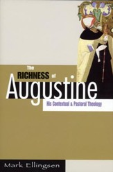 The Richness of Augustine: His Contextual & Pastoral Theology