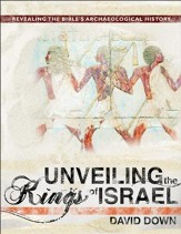 Unveiling the Kings of Israel: Revealing the Bible's Archaeological History - PDF Download [Download]