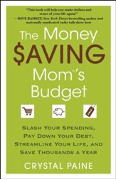 The Money Saving Mom's Budget: Slash Your Spending, Pay Down Your Debt, Streamline Your Life, and Save Thousands a Year - eBook
