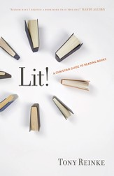 Lit!: A Christian Guide to Reading Books - eBook
