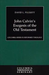 John Calvin's Exegesis of the Old Testament