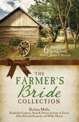 The Farmer's Bride Collection: 6 Romances Spring from Hearts, Home & Harvest