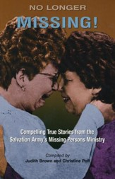 No Longer Missing: Compelling True Stories from the Salvation Army's Missing Persons Ministry (Compilation)
