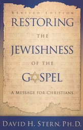 Restoring the Jewishness of the Gospel