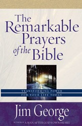 Remarkable Prayers of the Bible, The: Transforming Power for Your Life Today - eBook