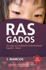 Rasgados: Un viaje a la adopcion internacional Espana-China - eBook
