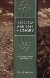 Blessed Are the Hungry: Meditations on the Lord Supper