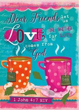 Dear Friends, Let Us Love One Another, Tea, Blank Notecards, Pack of 10