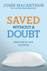 Saved Without a Doubt: Being Sure of Your Salvation - eBook