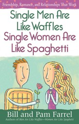 Single Men Are Like Waffles Single Women Are Like Spaghetti: Friendship, Romance, and Relationships That Work - eBook