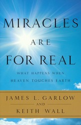 Miracles Are for Real: What Happens When Heaven Touches Earth - eBook