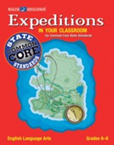 Expeditions in Your Classroom for Common Core State Standards, English Language Arts, Grades 6-8 - PDF Download [Download]