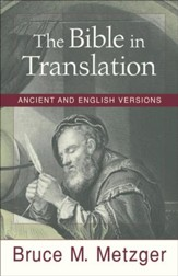 Bible in Translation, The: Ancient and English Versions - eBook