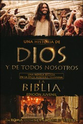 Una Historia de Dios y de Todos Nosotros: Edicion Juvenil  (A Story of God and All of Us: Young Reader Edition)