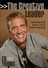 The Creative Leader: Unleashing the Power of Your Creative Potential - eBook