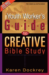 The Youth Worker's Guide to Creative Bible Study - eBook