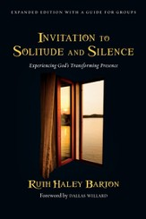 Invitation to Solitude and Silence: Experiencing God's Transforming Presence - eBook