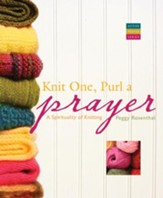 Knit One, Purl a Prayer: A Spirituality of Knitting - eBook