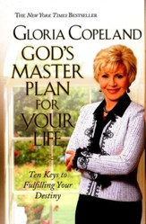 God's Master Plan for Your Life: 10 Keys to Fulfilling Your Destiny