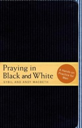 Praying in Black and White: A Hands-on Practice for Men - eBook