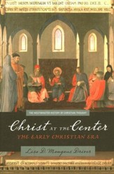 Christ at the Center: The Early Christian Era