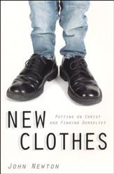 New Clothes: Putting on Christ and Feeding Ourselves