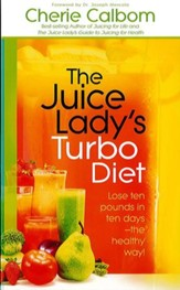 The Juice Lady's Turbo Diet: Lose ten pounds in ten days-the healthy way! - eBook