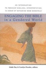 Engaging the Bible in a Gendered World: An Intro to Feminist Biblical Interpretation in Honor of Katharine Doob Sakenfeld