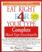 Eat Right 4 Your Type Complete Blood Type Encyclopedia A-Z Reference Guide - Slightly Imperfect