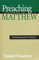 Preaching the Gospel of Matthew: Proclaiming God's Presence