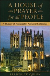 A House of Prayer for All People: A History of the Washington National Cathedral