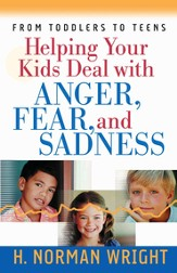 Helping Your Kids Deal with Anger, Fear, and Sadness - eBook