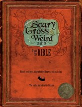 Scary, Gross, & Weird Stories from the Bible - PDF Download [Download]