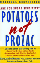 Potatoes Not Prozac: A Natural Seven-Step Plan to: Control Your Craving - eBook