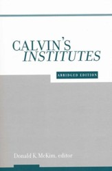 Calvin's Institutes, Abridged Edition