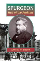 Spurgeon, Heir of the Puritans,  Grades 9-12