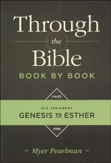 Through the Bible Book by Book volume 1: Old Testament Genesis to Esther