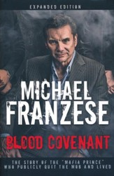 Blood Covenant: The Story of the Mafia Prince Who Publicly Quit the Mob and Lived, Expanded Edition