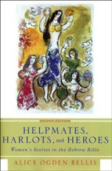 Helpmates, Harlots, and Heroes: Women's Stories in the Hebrew Bible, Second Edition