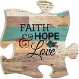 Faith, Hope & Love, Puzzle Picture, 12 X12