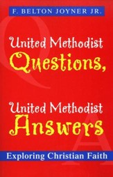 United Methodist Questions, United Methodist Answers: Exploring Christian Faith