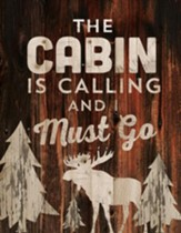 The Cabin is Calling, Lath Wall Art